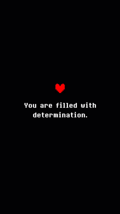 you are filled with determination